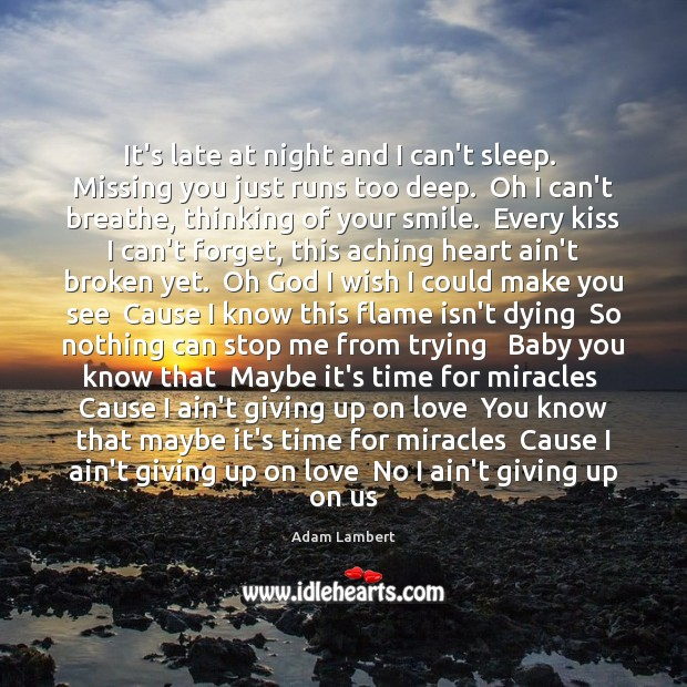 It's late at night and I can't sleep.  Missing you just runs Missing You Quotes Image