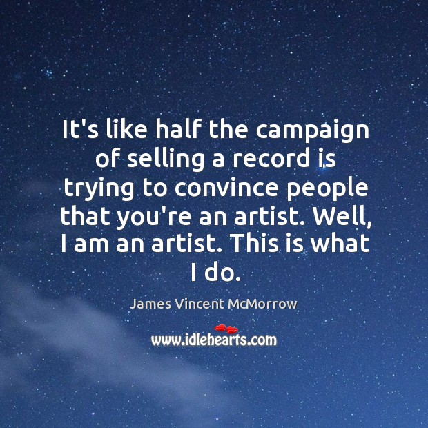 It's like half the campaign of selling a record is trying to Image