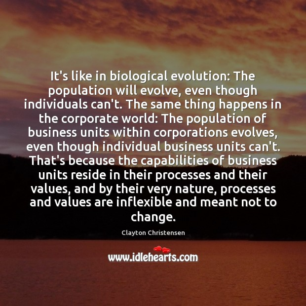 Image, It's like in biological evolution: The population will evolve, even though individuals