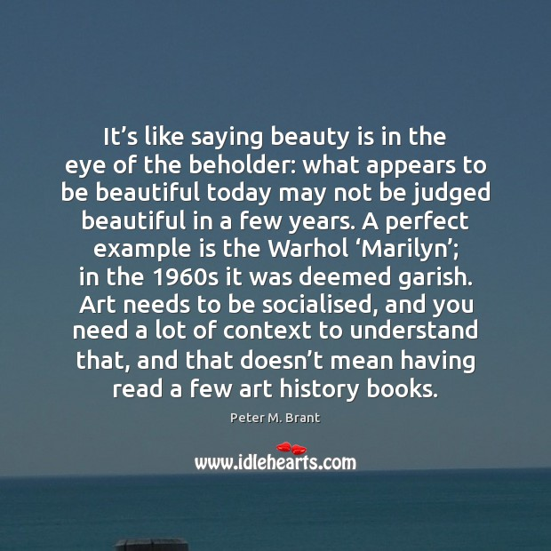 Image, It's like saying beauty is in the eye of the beholder: