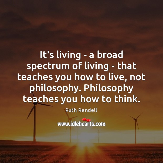 It's living – a broad spectrum of living – that teaches you Image