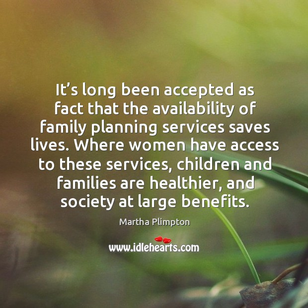 It's long been accepted as fact that the availability of family planning services saves lives. Image