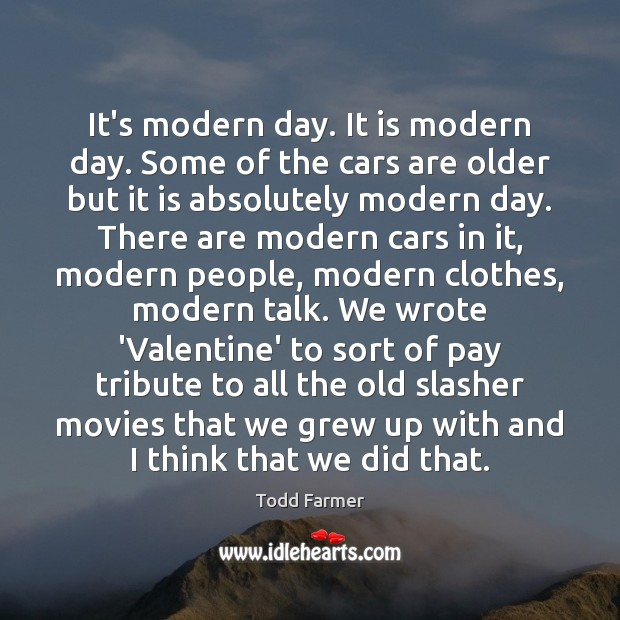 It's modern day. It is modern day. Some of the cars are Image