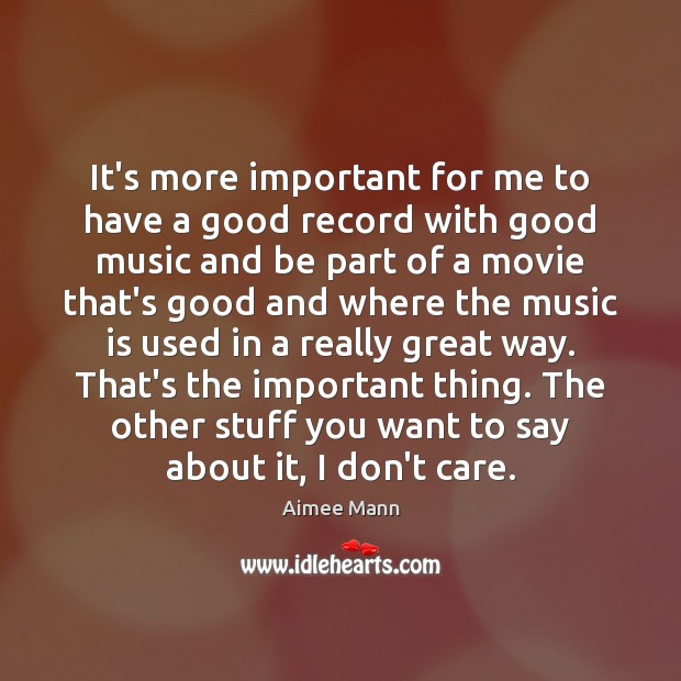 Image, It's more important for me to have a good record with good