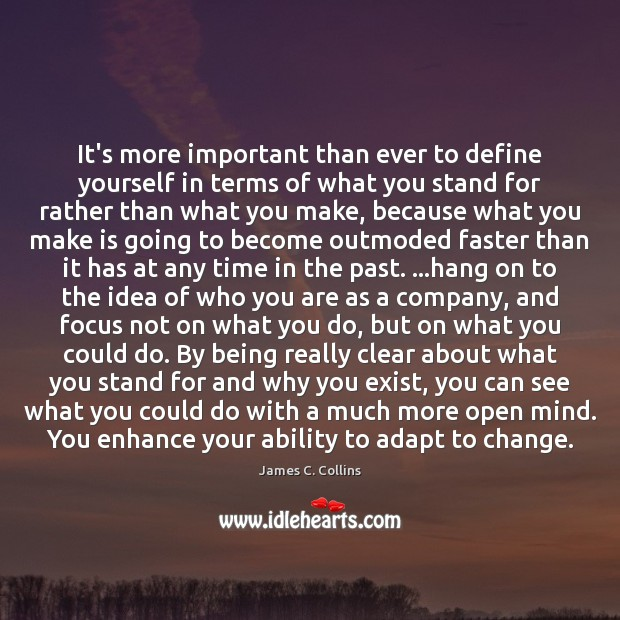 It's more important than ever to define yourself in terms of what James C. Collins Picture Quote