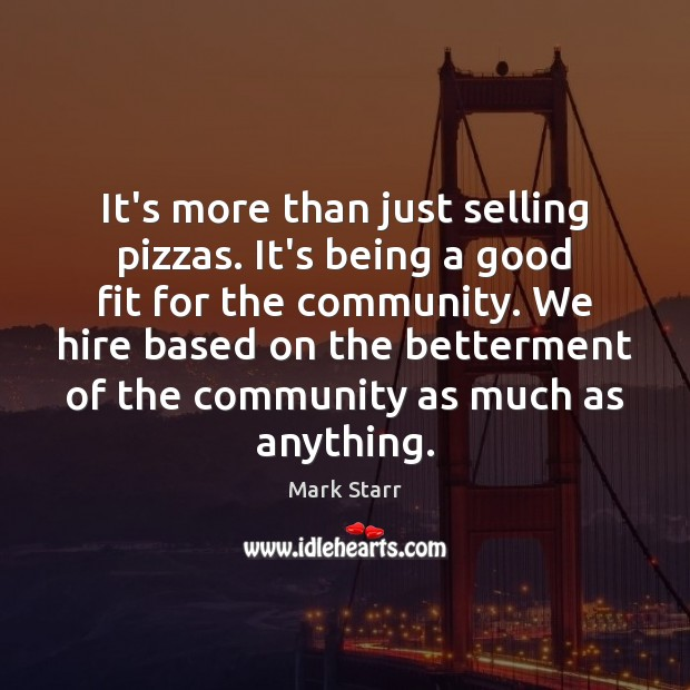It's more than just selling pizzas. It's being a good fit for Image