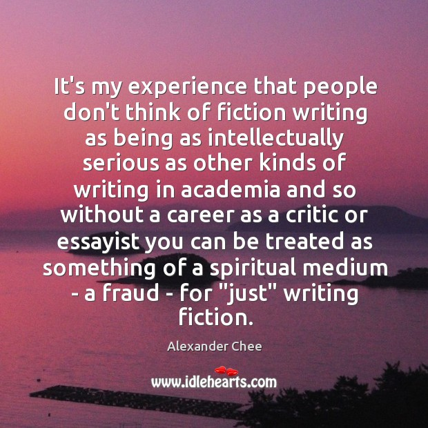 It's my experience that people don't think of fiction writing as being Image