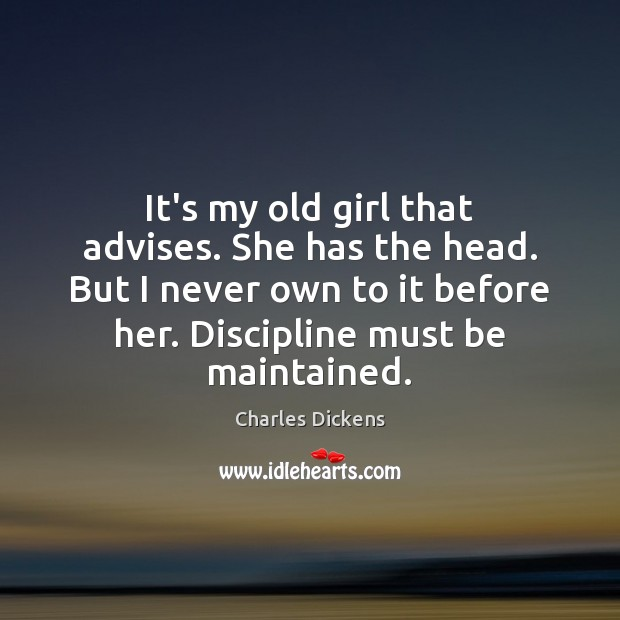 It's my old girl that advises. She has the head. But I Image