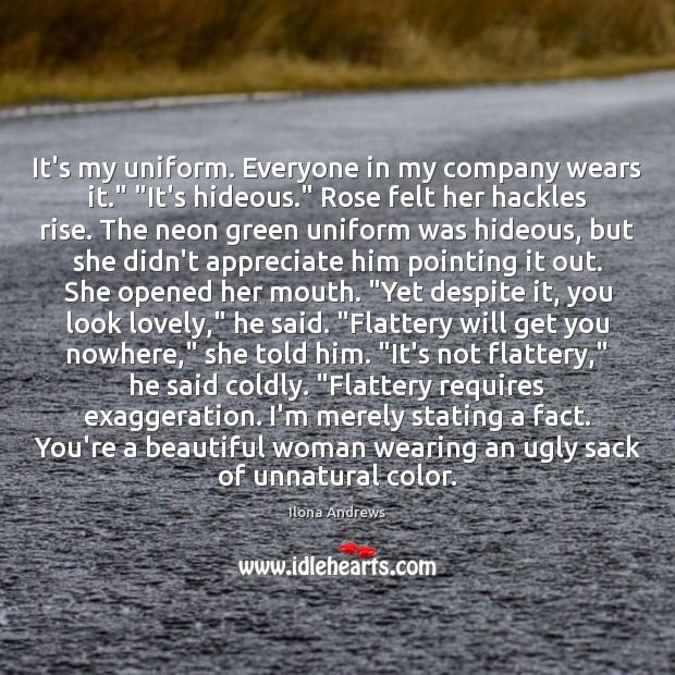 """Image, It's my uniform. Everyone in my company wears it."""" """"It's hideous."""" Rose"""