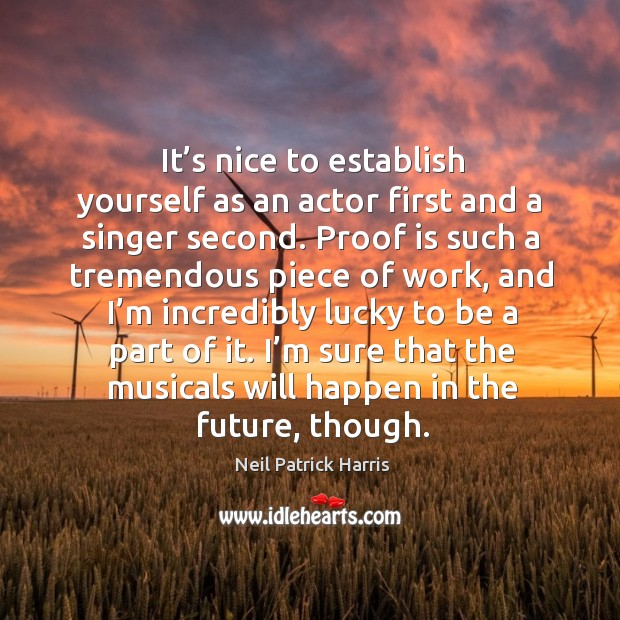 Image, It's nice to establish yourself as an actor first and a singer second.