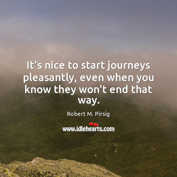 It's nice to start journeys pleasantly, even when you know they won't end that way. Image