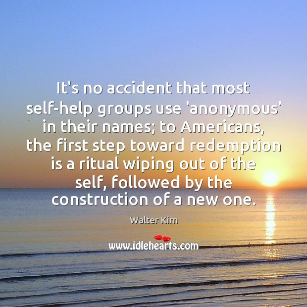 It's no accident that most self-help groups use 'anonymous' in their names; Image