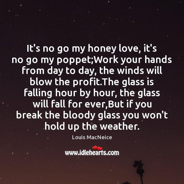 It's no go my honey love, it's no go my poppet;Work Image