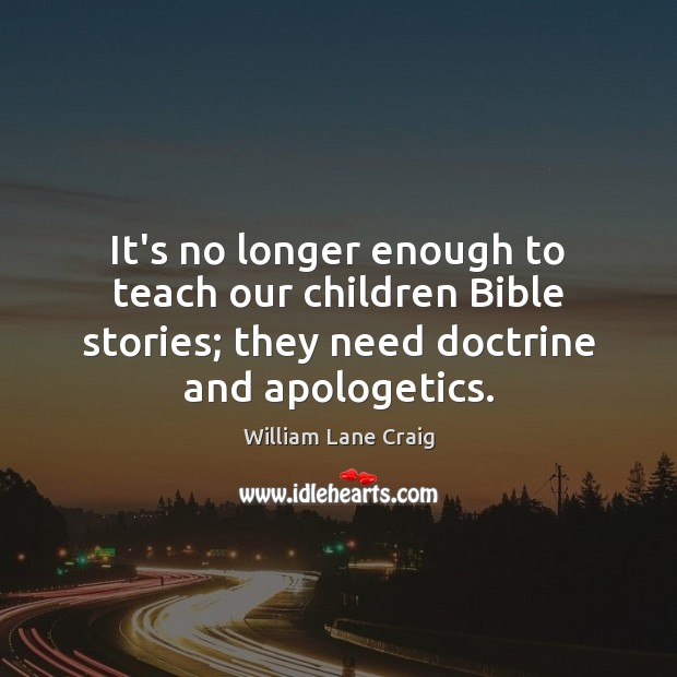 Image, It's no longer enough to teach our children Bible stories; they need