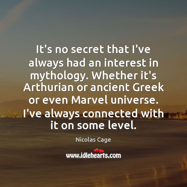 It's no secret that I've always had an interest in mythology. Whether Nicolas Cage Picture Quote