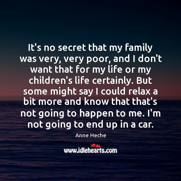 Image, It's no secret that my family was very, very poor, and I