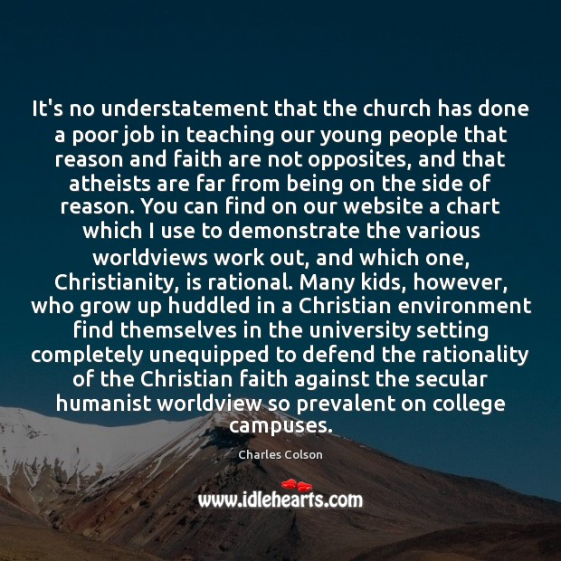 It's no understatement that the church has done a poor job in Charles Colson Picture Quote