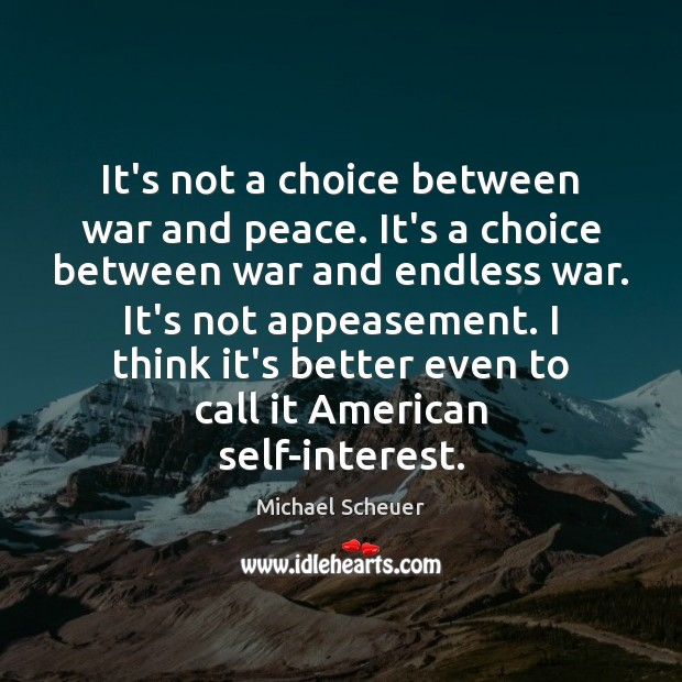 Image, It's not a choice between war and peace. It's a choice between