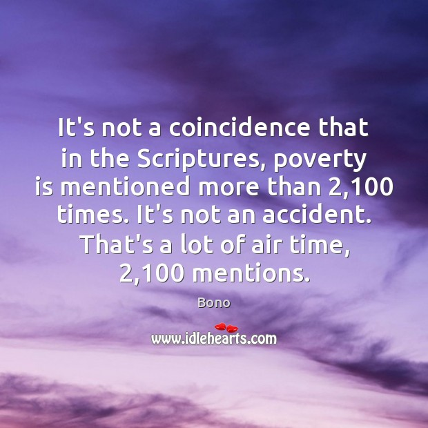 It's not a coincidence that in the Scriptures, poverty is mentioned more Image