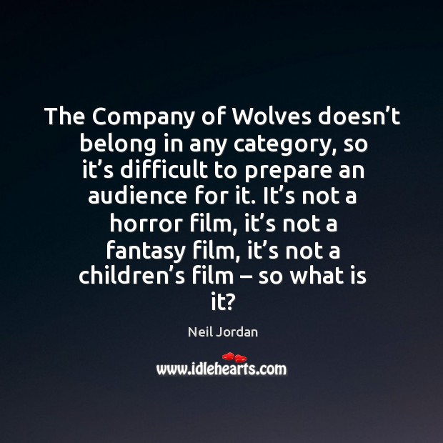 Image, It's not a horror film, it's not a fantasy film, it's not a children's film – so what is it?
