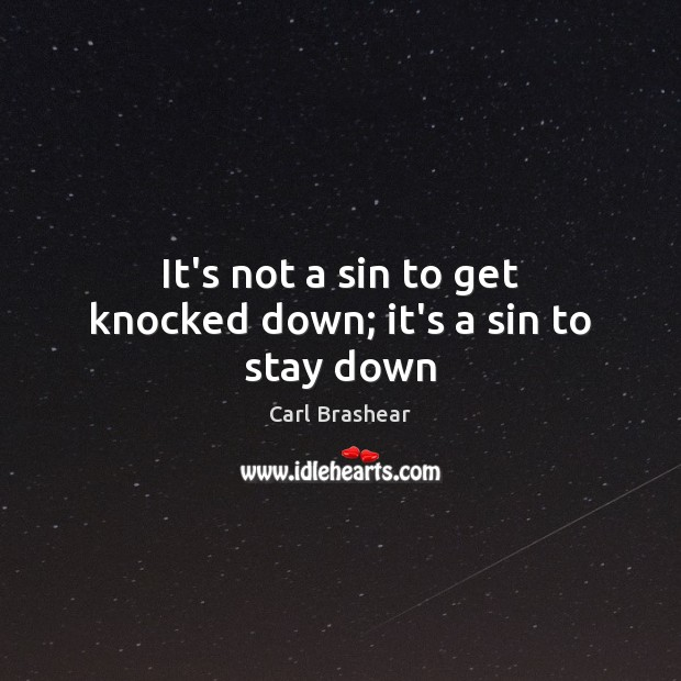 Image, It's not a sin to get knocked down; it's a sin to stay down