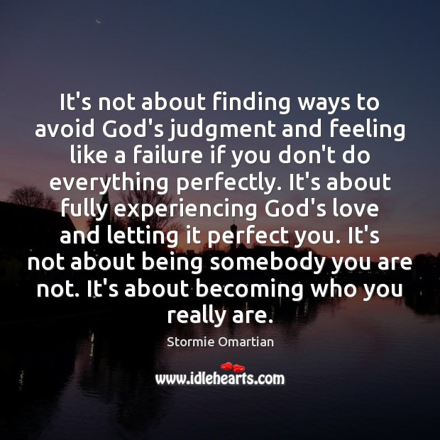 It's not about finding ways to avoid God's judgment and feeling like Stormie Omartian Picture Quote