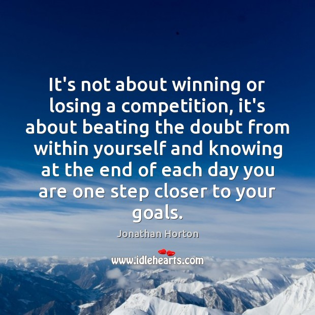 Image, It's not about winning or losing a competition, it's about beating the