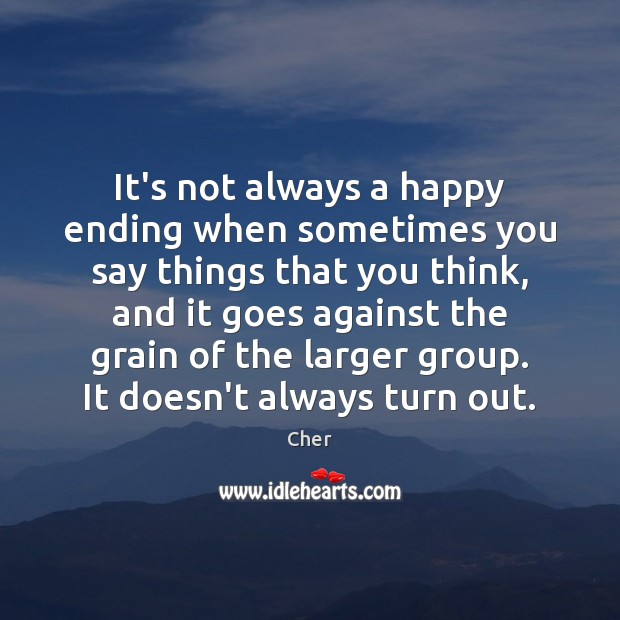 It's not always a happy ending when sometimes you say things that Image