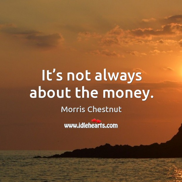 Image, It's not always about the money.