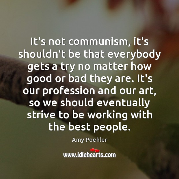 It's not communism, it's shouldn't be that everybody gets a try no Image