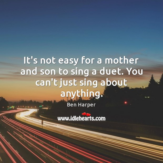 Image, It's not easy for a mother and son to sing a duet. You can't just sing about anything.