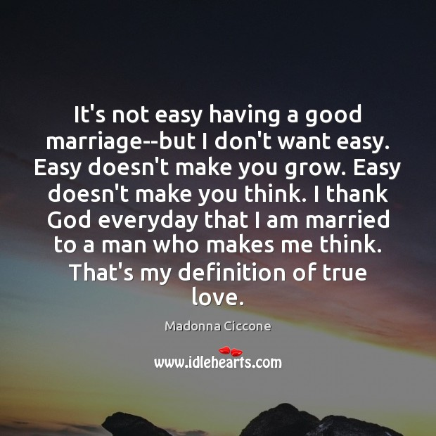 Image, It's not easy having a good marriage–but I don't want easy. Easy