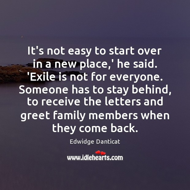 It's not easy to start over in a new place,' he Image
