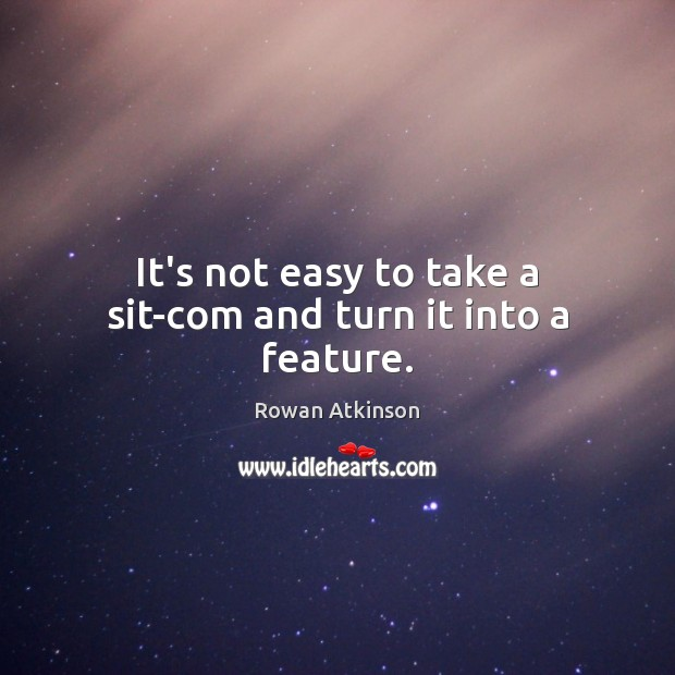 It's not easy to take a sit-com and turn it into a feature. Image