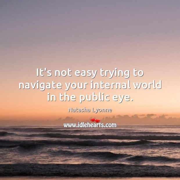It's not easy trying to navigate your internal world in the public eye. Image