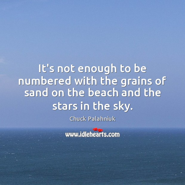 It's not enough to be numbered with the grains of sand on Image