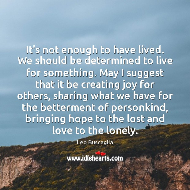 Image, It's not enough to have lived. We should be determined to live