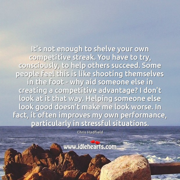 It's not enough to shelve your own competitive streak. You have to Image