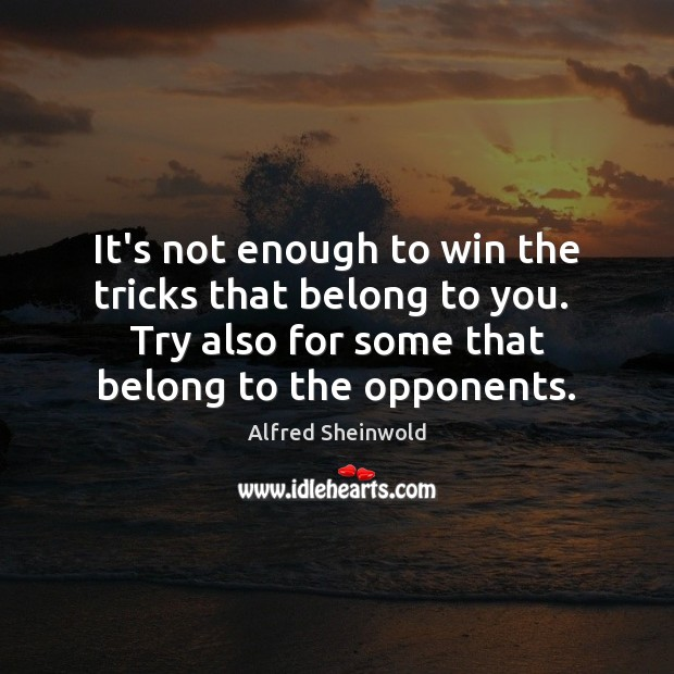 It's not enough to win the tricks that belong to you.  Try Image