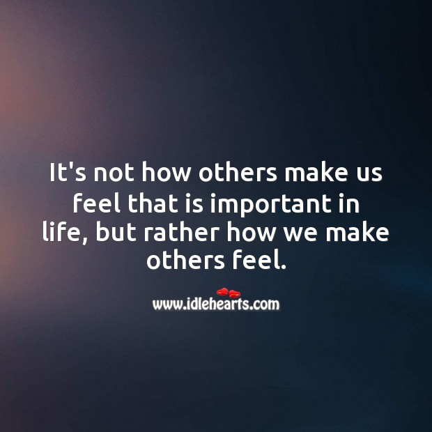 Image, It's not how others make us feel that is important in life