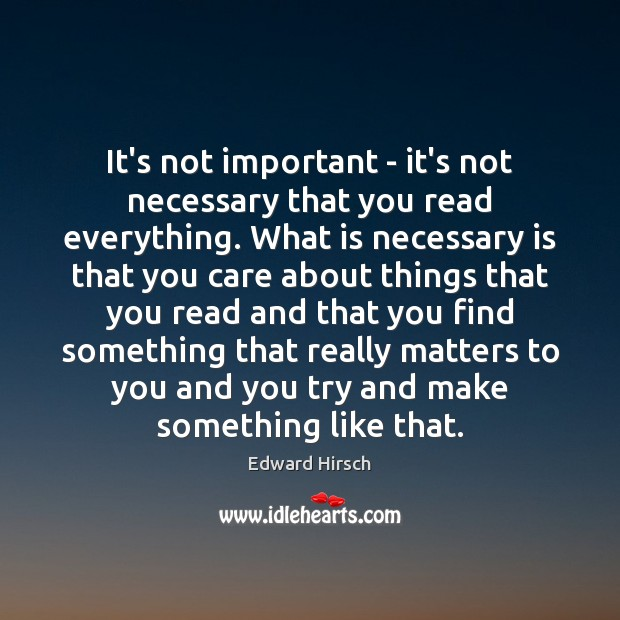 Image, It's not important – it's not necessary that you read everything. What