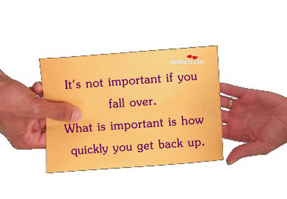 It's Not Important If You Fall Over. What Is…