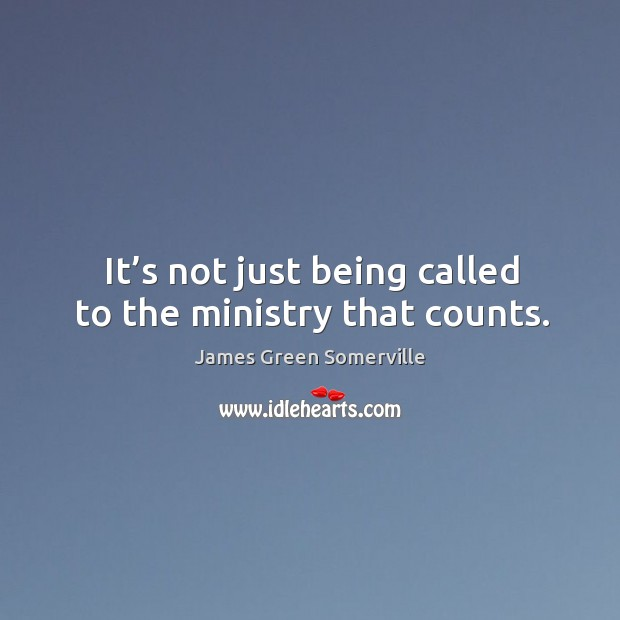 It's not just being called to the ministry that counts. Image