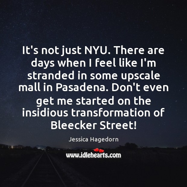 It's not just NYU. There are days when I feel like I'm Image