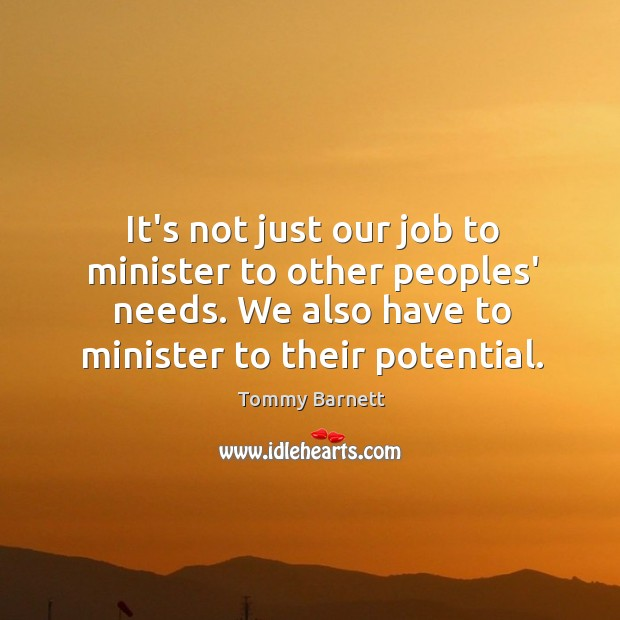It's not just our job to minister to other peoples' needs. We Image