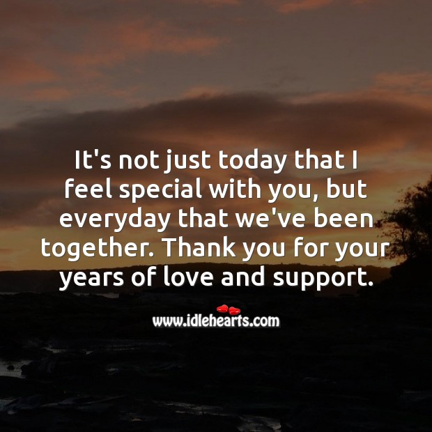 It's not just today that I feel special with you, but everyday. Thank You Quotes Image