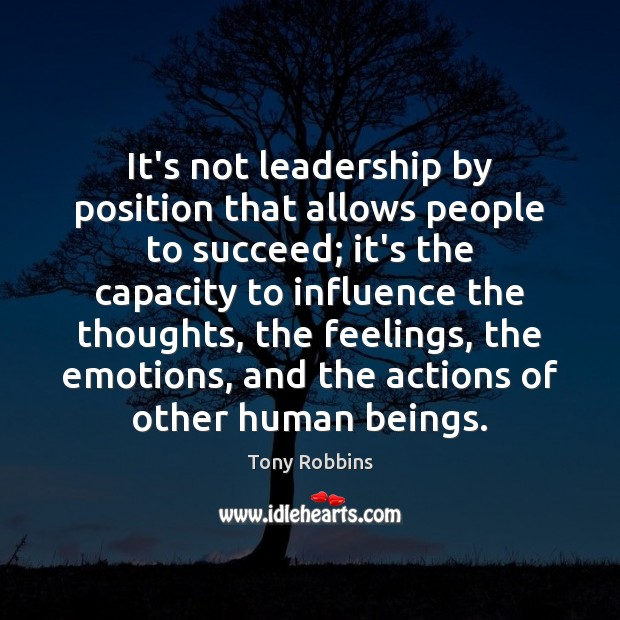 Image, It's not leadership by position that allows people to succeed; it's the