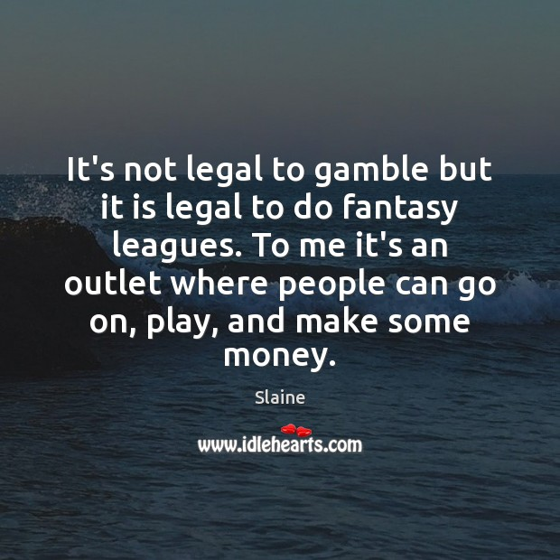 It's not legal to gamble but it is legal to do fantasy Image