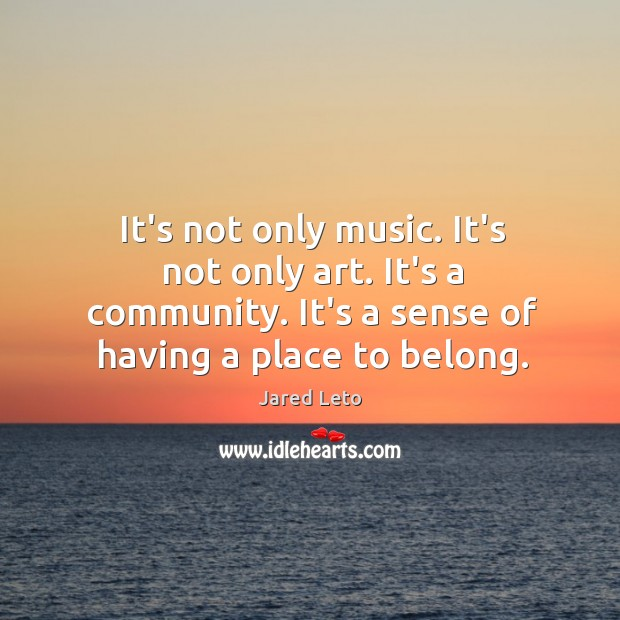 Image, It's not only music. It's not only art. It's a community. It's