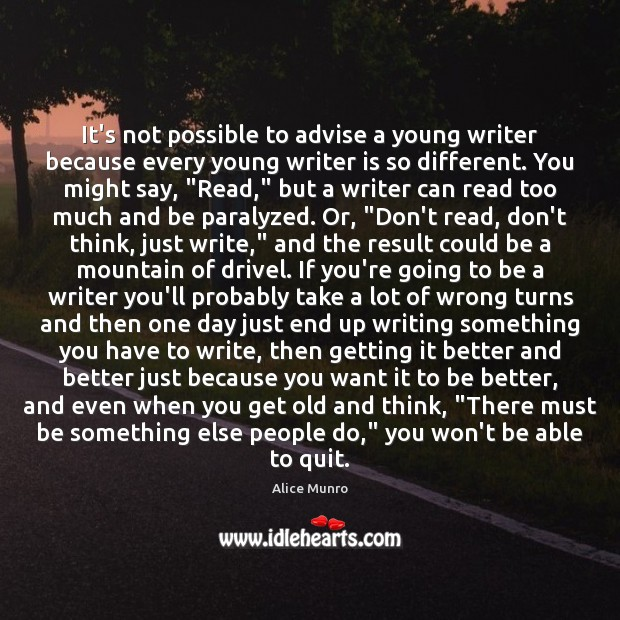 Image, It's not possible to advise a young writer because every young writer